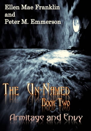 Book 2 of The Un-Named Chronicles: Armitage and Envy