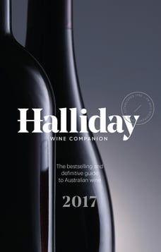 Halliday Wine Companion 2017: The Bestselling and Definitive Guide to Australian Wine