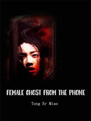 Female Ghost from the Phone: Volume 1