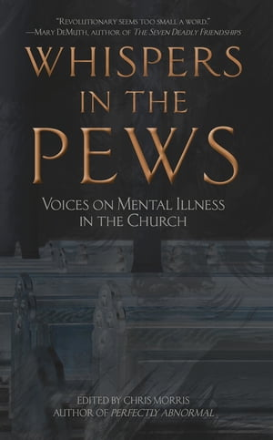 Whispers in the Pews: Voices on Mental Illness in the Church