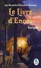 Les Recueils d'Occultes Racines - Tome 2: Le Livre d'Enora by Sarigan