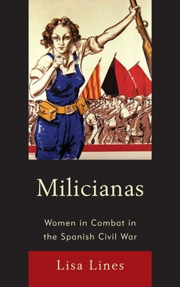 Book Milicianas: Women in Combat in the Spanish Civil War by Lisa Lines