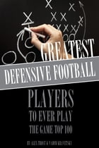 Greatest Defensive Football Players to Ever Play the Game: Top 100 by alex trostanetskiy