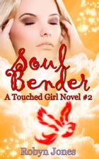 Soul Bender by Robyn Jones