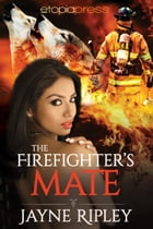 The Firefighter's Mate by Jayne Ripley