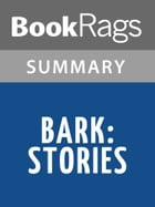 Bark: Stories by Lorrie Moore Summary & Study Guide by BookRags