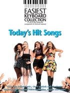 Easiest Keyboard Collection: Today's Hit Songs by Wise Publications