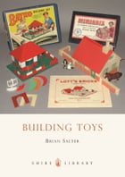 Building Toys: Bayko and other systems by Brian Salter