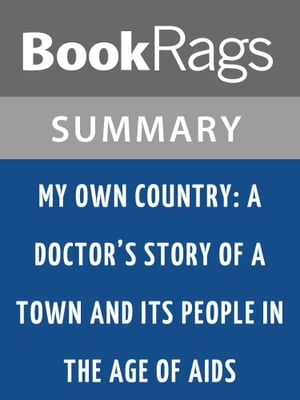 My Own Country: A Doctor's Story of a Town and Its People in the Age of AIDS by Abraham Verghese | Summary & Study Guide