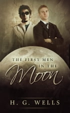 The First Men in the Moon: [Special Illustrated Edition] [Free Audio Links] by H.G. WELLS