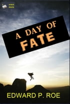A Day of Fate by Edward P. Roe