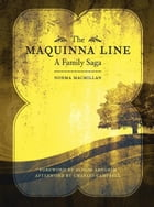 The Maquinna Line: A Family Saga by Norma Macmillan