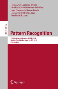 Pattern Recognition: 7th Mexican Conference, MCPR 2015, Mexico City, Mexico, June 24-27, 2015…