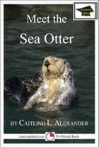 Meet the Sea Otter: Educational Version by Caitlind L. Alexander