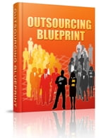 Outsourcing Blueprint by Anonymous