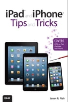 iPad and iPhone Tips and Tricks (Covers iOS 6 on iPad, iPad mini, and iPhone) by Jason Rich