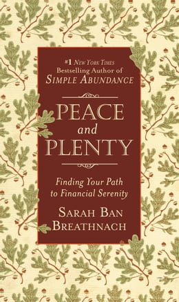 Book Peace and Plenty: Finding Your Path to Financial Serenity by Sarah Ban Breathnach