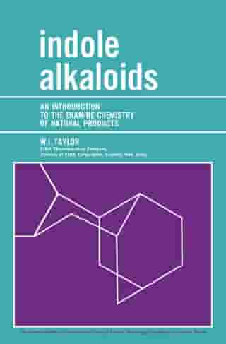 Indole Alkaloids: An Introduction to the Enamine Chemistry of Natural Products