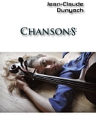 Chansons by Jean-Claude Dunyach