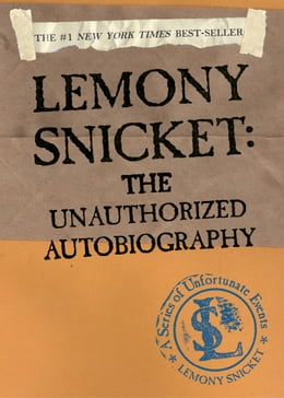 Book A Series of Unfortunate Events: Lemony Snicket: The Unauthorized Autobiography by Lemony Snicket