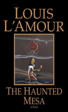 The Haunted Mesa by Louis L'Amour