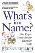 What's in a Name?: How Proper Names Became Everday Words