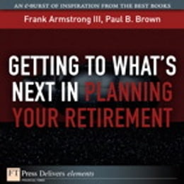 Book Getting to What's Next in Planning Your Retirement by Frank Armstrong III