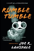Rumble Tumble: A Hap and Leonard Novel (5) by Joe R. Lansdale