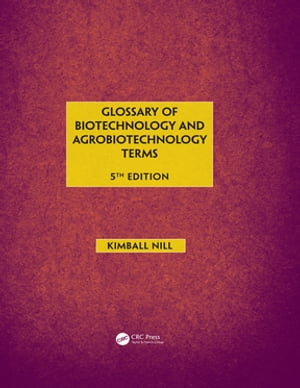 Glossary of Biotechnology & Agrobiotechnology Terms 5e