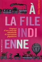 A la file indienne by Gilles GUILLERON