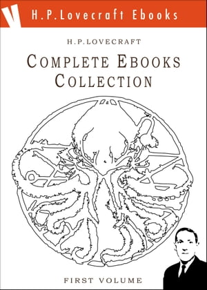 The Lovecraft Complete Ebooks Collection - First Volume -