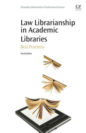 Law Librarianship in Academic Libraries Best Practices