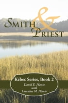 Smith & Priest: Kébec Series, Book 2