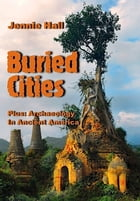 Buried Cities And Ancient America: Illustrated Edition by Jennie Hall