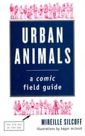 Urban Animals: A Comic Field Guide 8f229a34-7c69-4da8-9870-f9f4ba239379