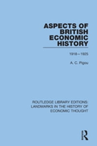 Aspects of British Economic History: 1918-1925