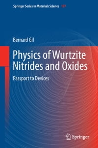 Physics of Wurtzite Nitrides and Oxides: Passport to Devices