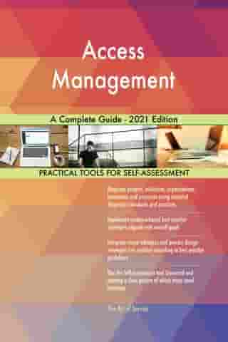 Access Management A Complete Guide - 2021 Edition by Gerardus Blokdyk