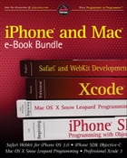 iPhone and Mac Wrox e-Book Bundle: Safari WebKit for iPhone OS 3.0, iPhone SDK Objective-C, Mac OS…
