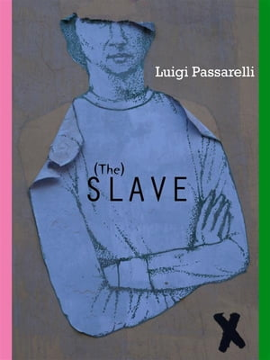 The slave by Luigi Passarelli