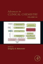 Advances in Clinical Chemistry by Gregory S. Makowski