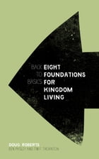 Back to Basics: Eight Foundations for Kingdom Living