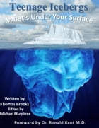 Teenage Icebergs, What's Under Your Surface