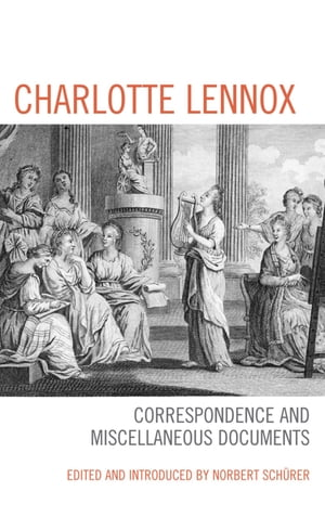 Charlotte Lennox Correspondence and Miscellaneous Documents