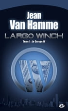 Le Groupe W: Largo Winch, T1 by Jean Van Hamme