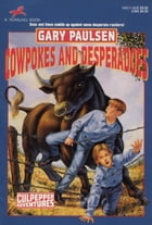 Cowpokes and Desperados by Gary Paulsen
