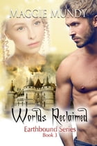 Worlds Reclaimed by Maggie Mundy