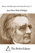 History of the Reformation in the Sixteenth Century - V by Jean-Henri Merle D'Aubigné