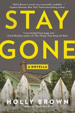 Book Stay Gone: A Novella by Holly Brown