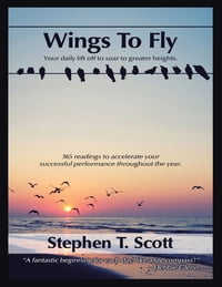 Wings to Fly: Your Daily Lift Off to Soar to Greater Heights